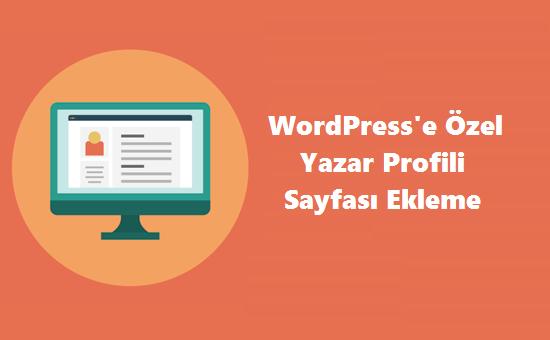 WordPress'e Özel Yazar Profili Sayfası Ekleme