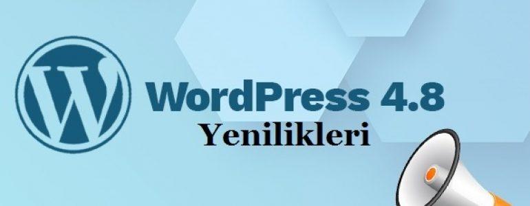 Wordpress 4-8 Yenilikleri Nelerdir ?