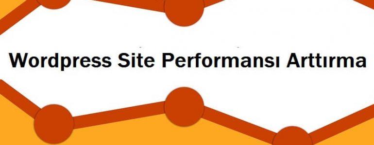Wordpress Site Performansı Arttırma